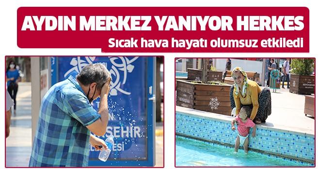 Sıcak hava Aydın'da hayatı olumsuz etkiledi