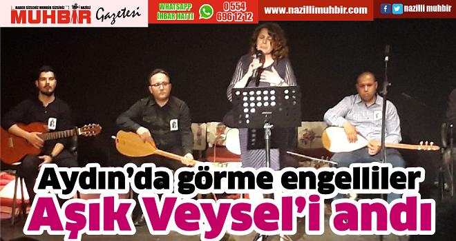 Aydın'da görme engelliler Aşık Veysel'i andı