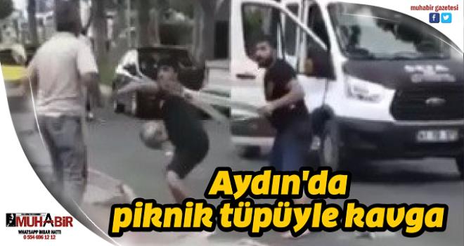 Aydın'da piknik tüpüyle kavga