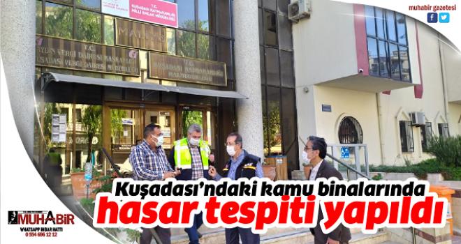 Kuşadası'ndaki kamu binalarında hasar tespiti yapıldı