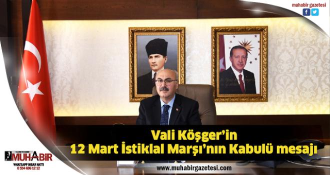 Vali Köşger'in 12 Mart İstiklal Marşı'nın Kabulü mesajı