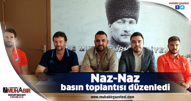 Naz-Naz basın toplantısı düzenledi
