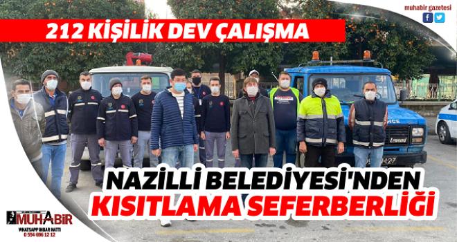 NAZİLLİ BELEDİYESİ'NDEN KISITLAMA SEFERBERLİĞİ
