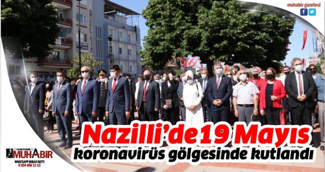 Nazilli'de19 Mayıs koronavirüs gölgesinde kutlandı