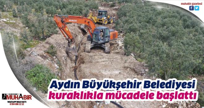 Aydın Büyükşehir Belediyesi kuraklıkla mücadele başlattı