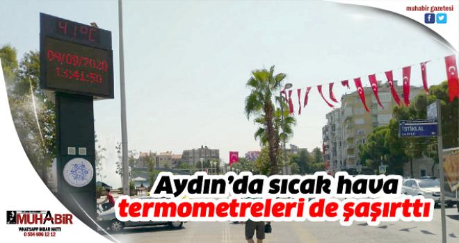 Aydın'da sıcak hava, termometreleri de şaşırttı