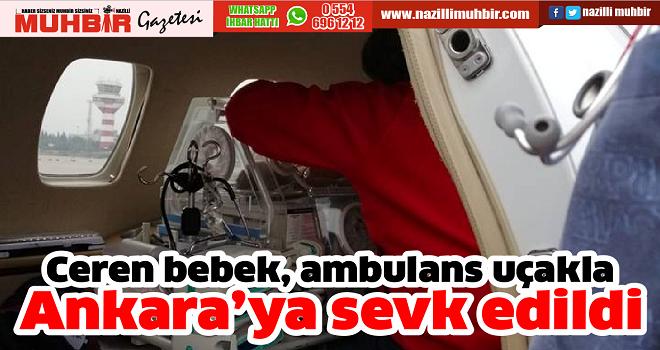 Ceren bebek, ambulans uçakla Ankara'ya sevk edildi