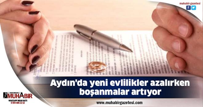 Aydın'da yeni evlilikler azalırken, boşanmalar artıyor