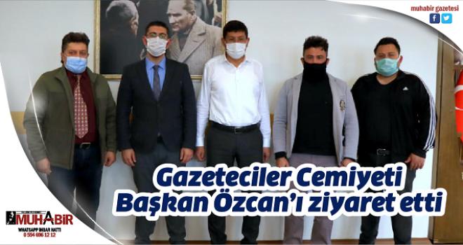 Gazeteciler Cemiyeti, Başkan Özcan'ı ziyaret etti