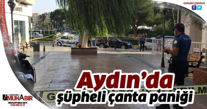 Aydın'da şüpheli çanta paniği