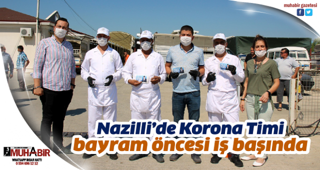 Nazilli'de Korona Timi bayram öncesi iş başında