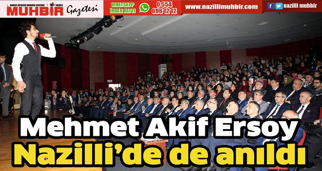 Mehmet Akif Ersoy, Nazilli'de de anıldı