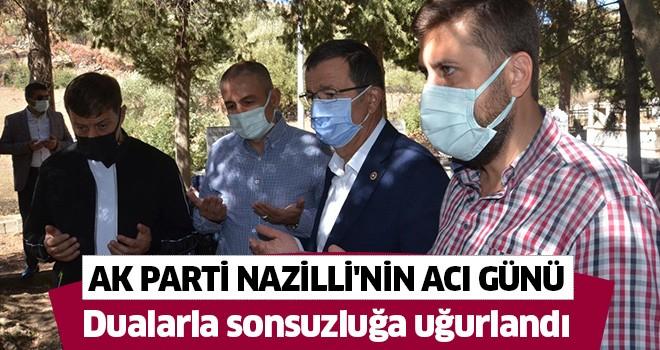 AK Parti Nazilli'nin acı günü