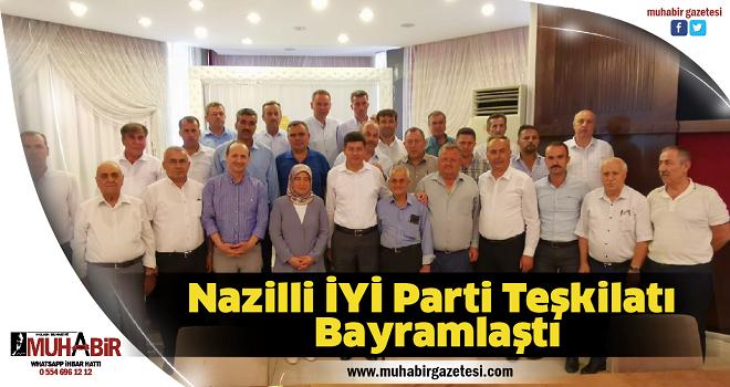 Nazilli İYİ Parti Teşkilatı Bayramlaştı