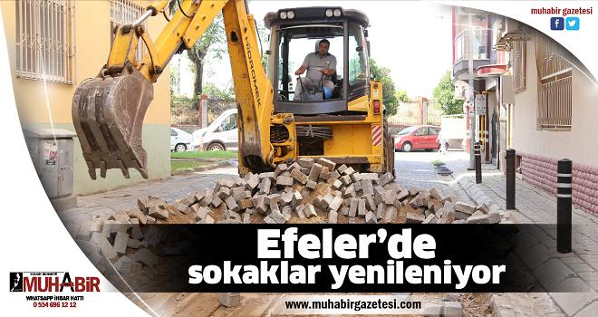 Efeler'de sokaklar yenileniyor