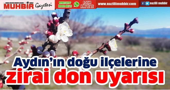 Aydın'ın doğu ilçelerine zirai don uyarısı