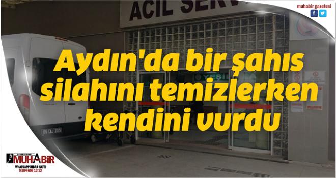 Aydın'da bir şahıs silahını temizlerken kendini vurdu