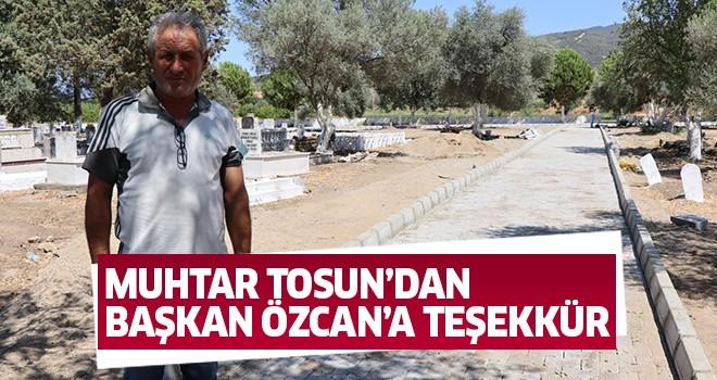 Muhtar Tosun'dan Başkan Özcan'a teşekkür