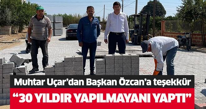 Muhtar Uçar'dan Başkan Özcan'a teşekkür