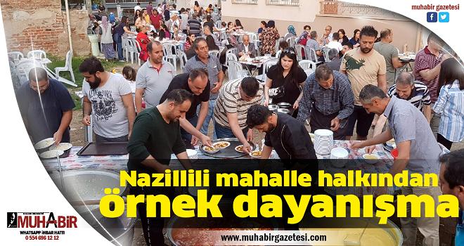 Nazillili mahalle halkından örnek dayanışma