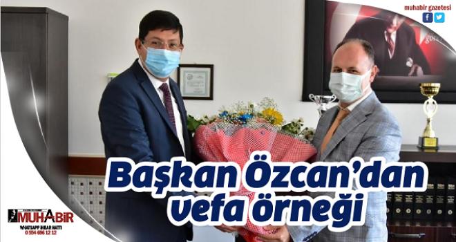 Başkan Özcan'dan vefa örneği