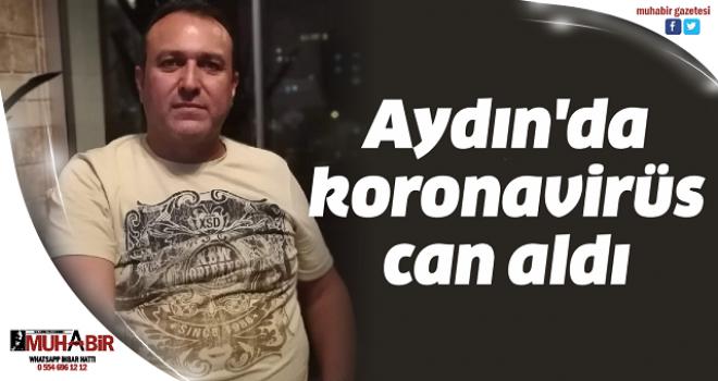 Aydın'da koronavirüs can aldı