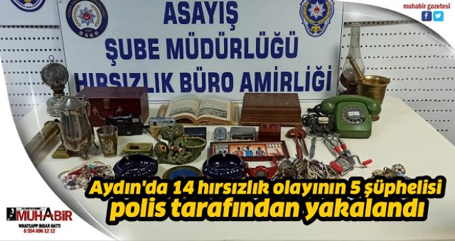 Aydın'da 14 hırsızlık olayının 5 şüphelisi polis tarafından yakalandı