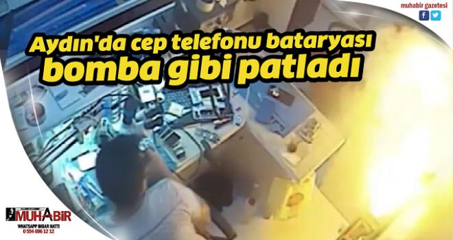 Aydın'da cep telefonu bataryası bomba gibi patladı