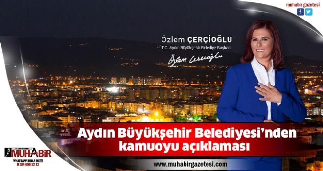 Aydın Büyükşehir Belediyesi'nden kamuoyu açıklaması