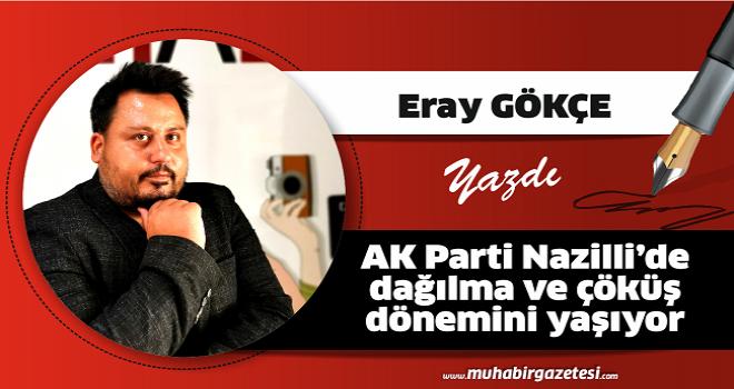 AK Parti Nazilli'de dağılma ve çöküş dönemini yaşıyor