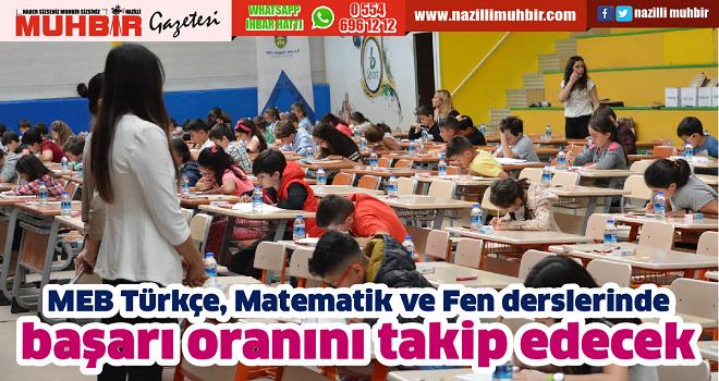 MEB Türkçe, Matematik ve Fen derslerinde başarı oranını takip edecek