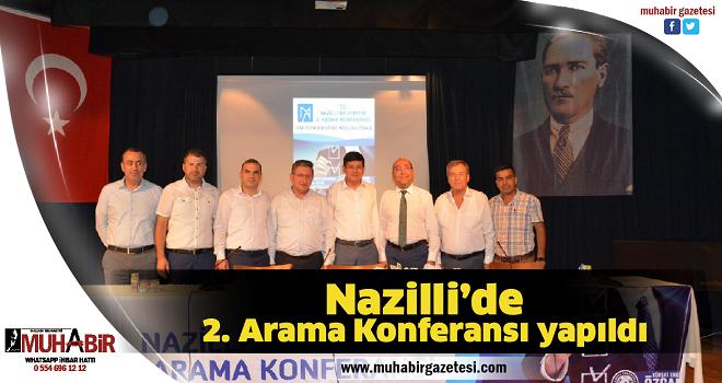 Nazilli'de 2. Arama Konferansı yapıldı