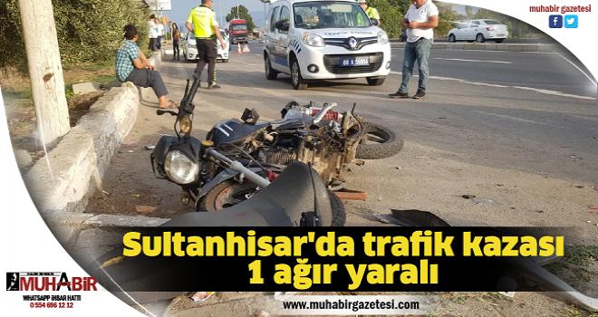 Sultanhisar'datrafik kazası: 1 ağır yaralı