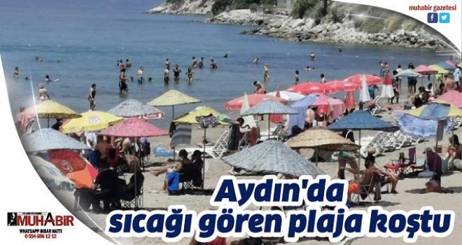 Aydın'da sıcağı gören plaja koştu