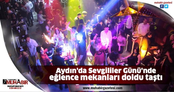 Aydın'da Sevgililer Günü'nde eğlence mekanları doldu taştı