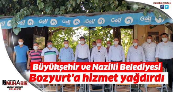Büyükşehir ve Nazilli Belediyesi Bozyurt'a hizmet yağdırdı