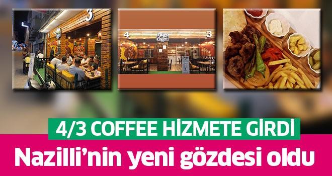 4/3 Coffee Nazilli'de fark yaratacak!