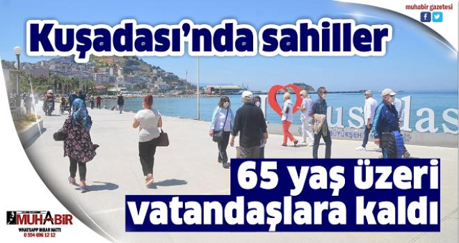 Kuşadası'nda sahiller 65 yaş üzeri vatandaşlara kaldı
