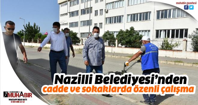 Nazilli Belediyesi'nden cadde ve sokaklarda özenli çalışma