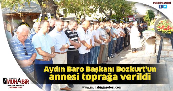 Aydın Baro Başkanı Bozkurt'un annesi toprağa verildi