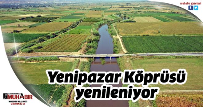 Yenipazar Köprüsü yenileniyor