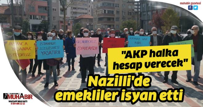 Nazilli'de emekliler isyan etti