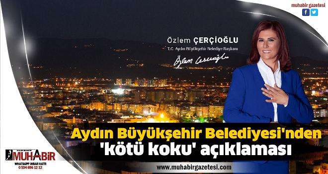 Aydın Büyükşehir Belediyesi'nden 'kötü koku' açıklaması