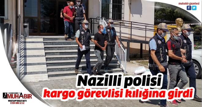 Nazilli polisi kargo görevlisi kılığına girdi