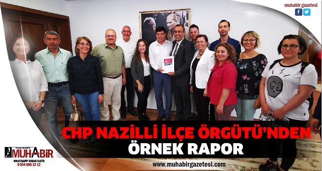 CHP NAZİLLİ İLÇE ÖRGÜTÜ'NDEN ÖRNEK RAPOR