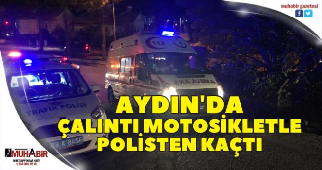 Aydın'da çalıntı motosikletle polisten kaçtı, kovalamaca bahçede bitti