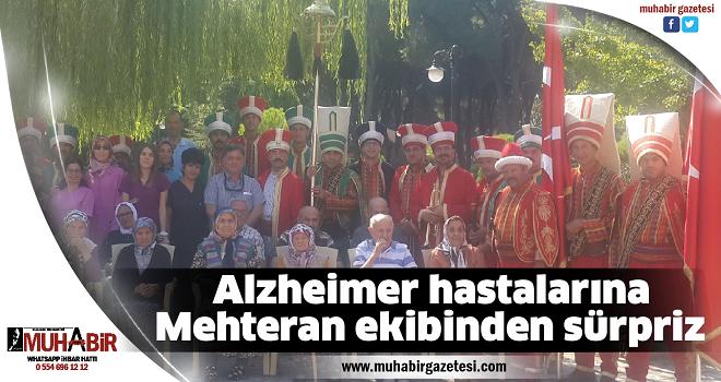 Alzheimer hastalarına Mehteran ekibinden sürpriz