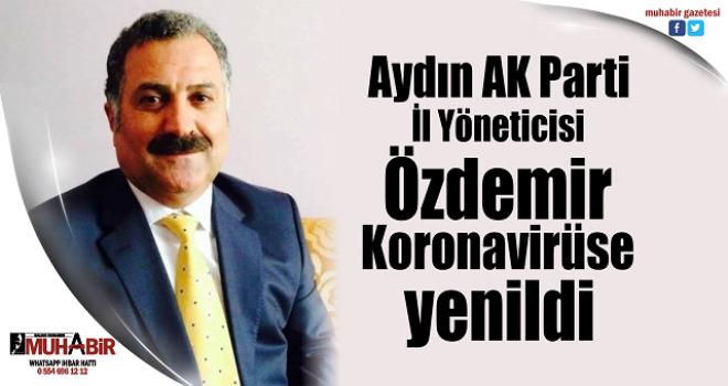 AK Parti İl Yöneticisi Özdemir Korona virüse yenildi