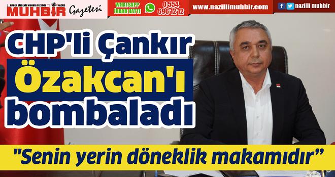CHP'li Çankır, Özakcan'ı bombaladı