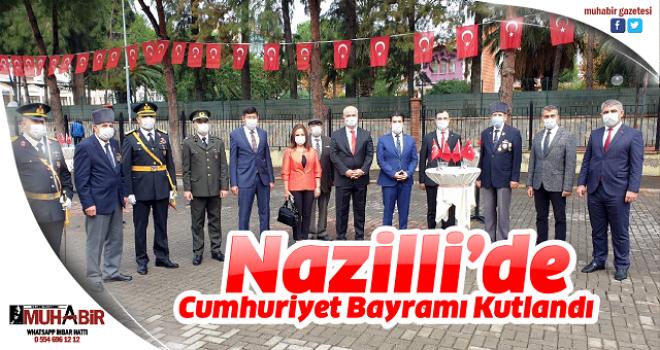 Nazilli'de Cumhuriyet Bayramı Kutlandı
